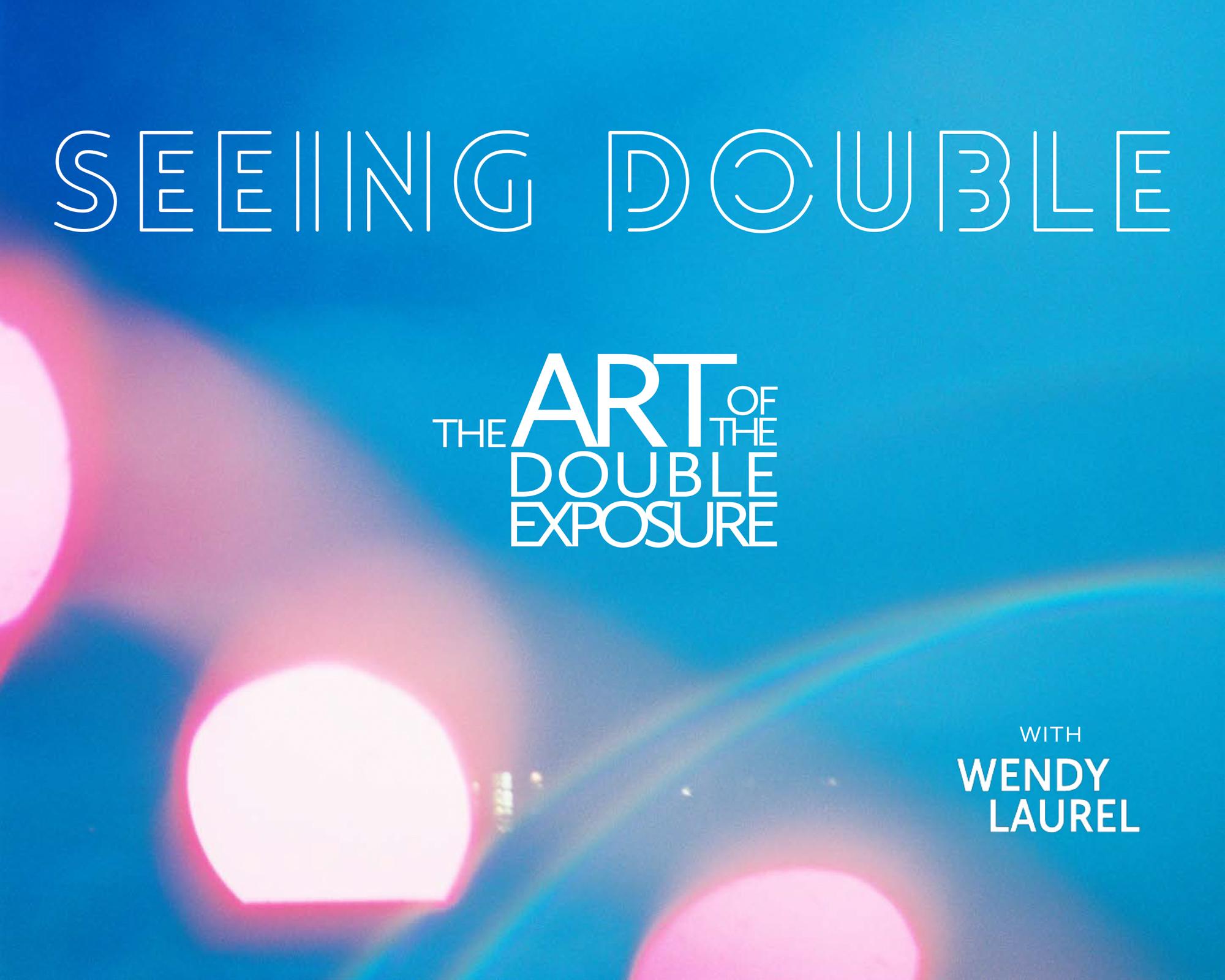 the art of double exposures by wendy laurel
